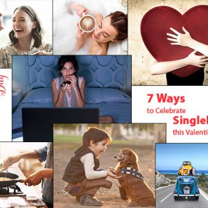 7 Ways to Celebrate Singlehood this Valentine's Day