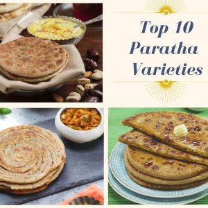Top 10 Paratha Varieties That Will Remind You Of Home